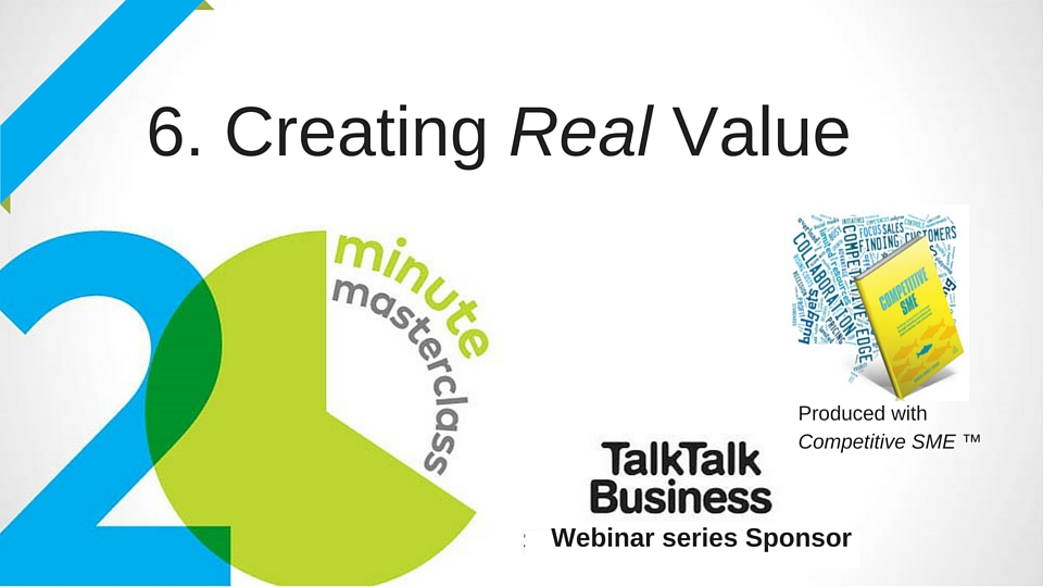 20 Minute Masterclass: Creating (Real) Value